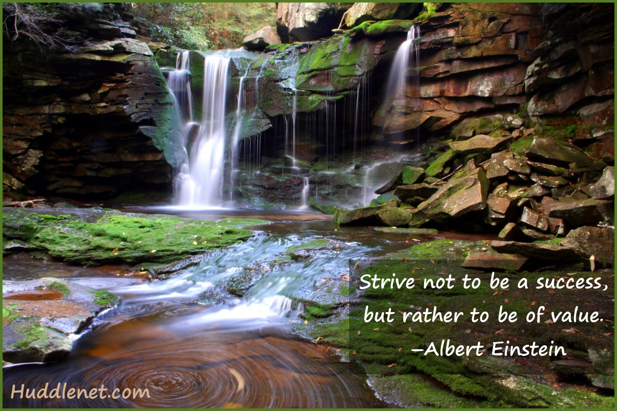 Strive Not to be a Success, but Rather to Be Of Value - Albert Einstein - Huddlenet.com