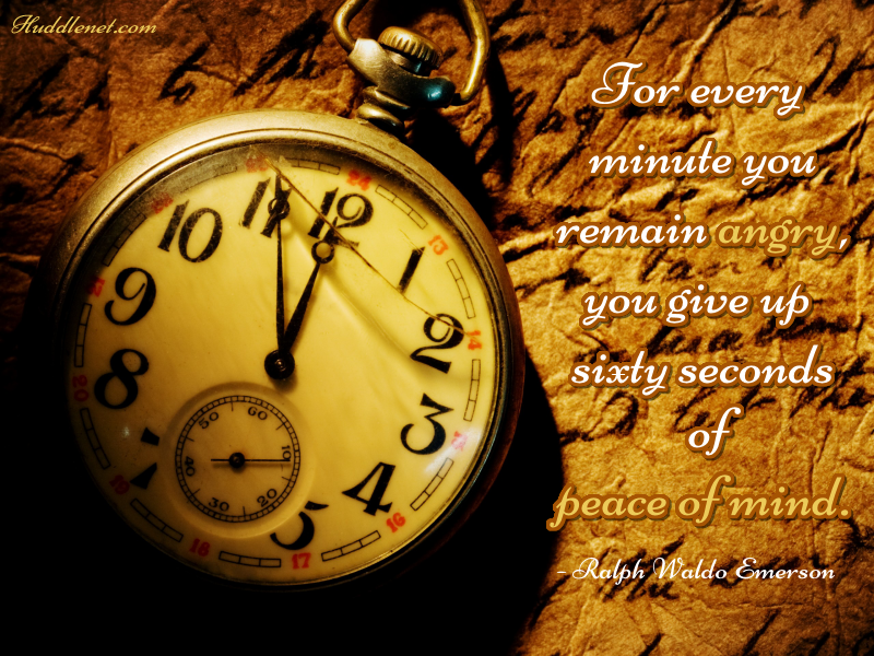 Inspiration Quote: For every minute you remain angry, you waste sixty seconds of peace of mind - Ralph Waldo Emerson | #anger #peace #inspiration #quote | Huddlenet.com