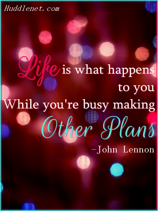 Life is what happens to you While you're busy making Other Plans - John Lennon | #life #plans #inspiration #quote #lennon | huddlenet.com