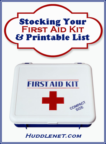 Stocking Your First Aid Kit and Printable List on Huddlenet.com