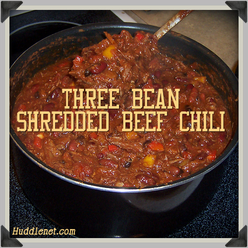 Three Bean Shredded Beef Chili POST – Huddlenet